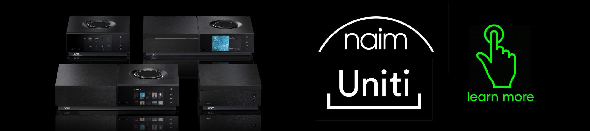 Naim Audios new UNITI Range of electronics offers state-of-the-art music streaming platforms, the latest DACs, and advanced amplification to take your listening experience to the next level.