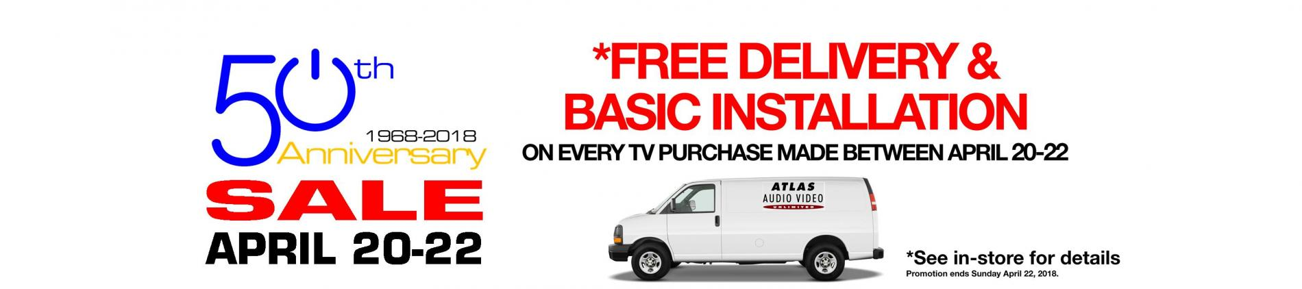 April 20-22 only - Free Delivery and Install on every TV purchase during our 50th Anniversary Event